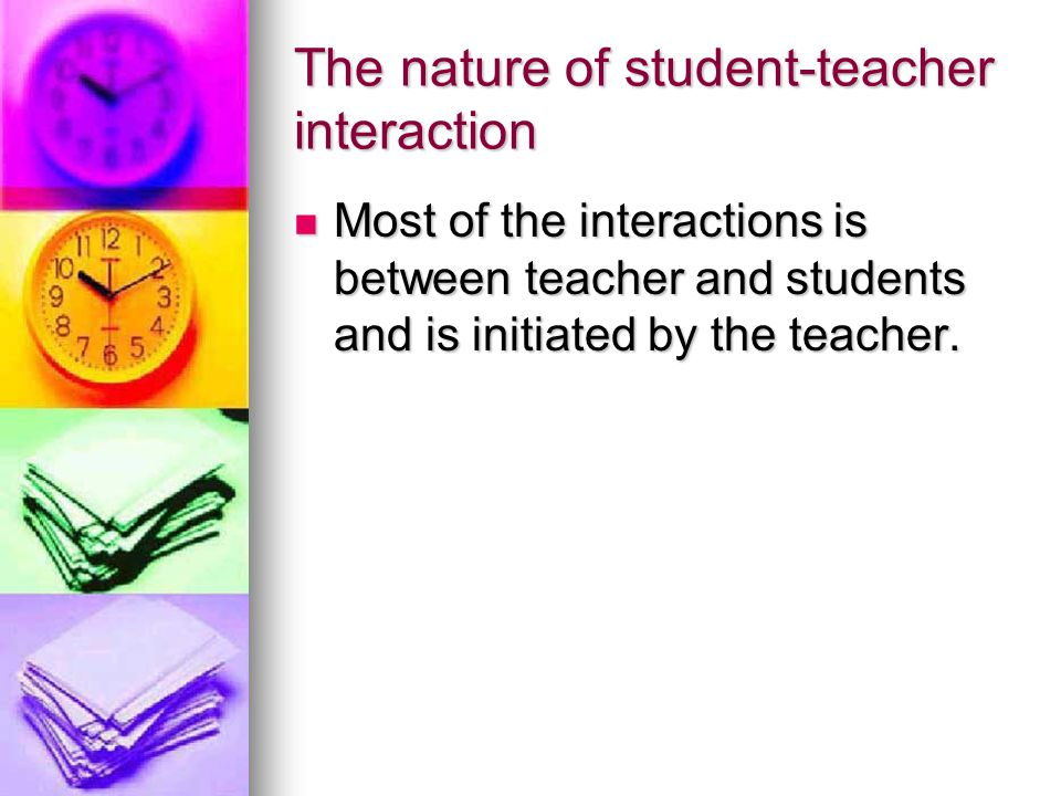 The nature of student-teacher interaction
