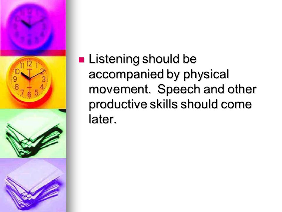 Listening should be accompanied by physical movement
