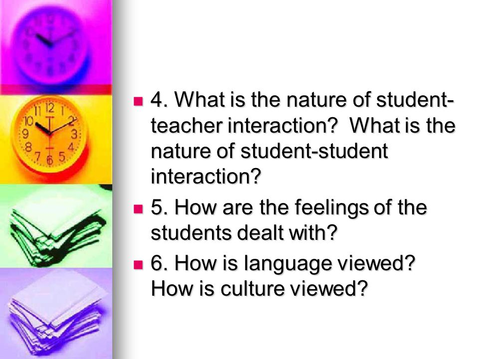 4. What is the nature of student-teacher interaction