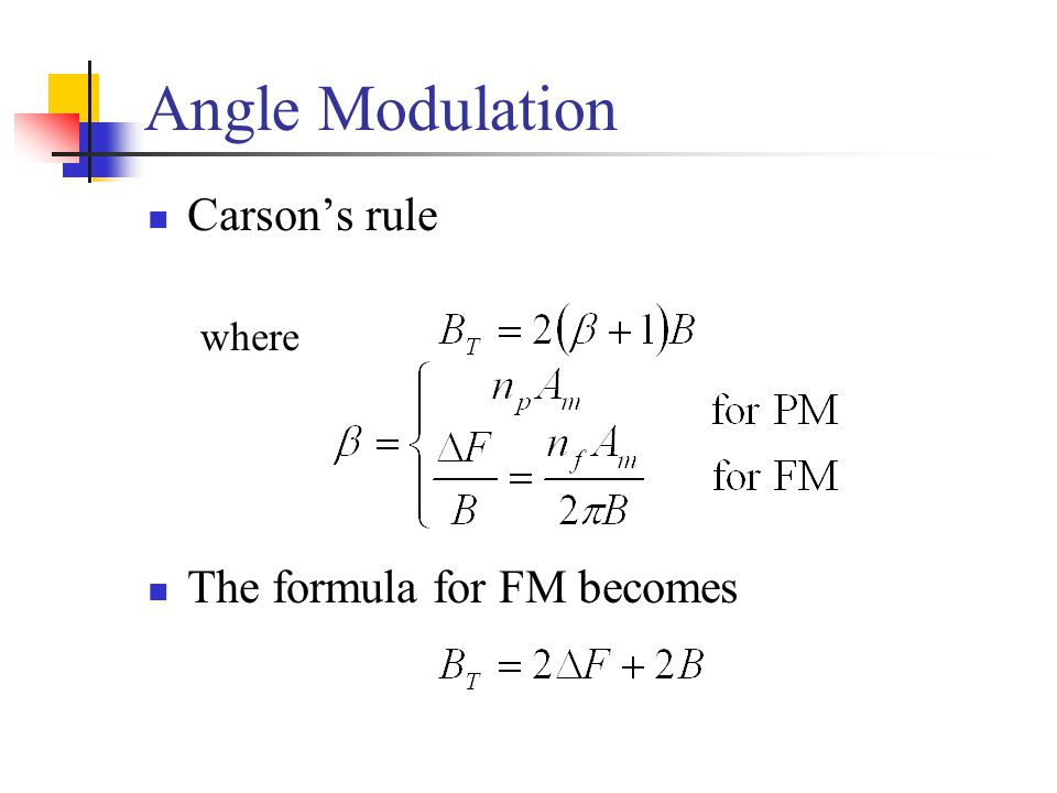 Angle Modulation Carson's rule where The formula for FM becomes