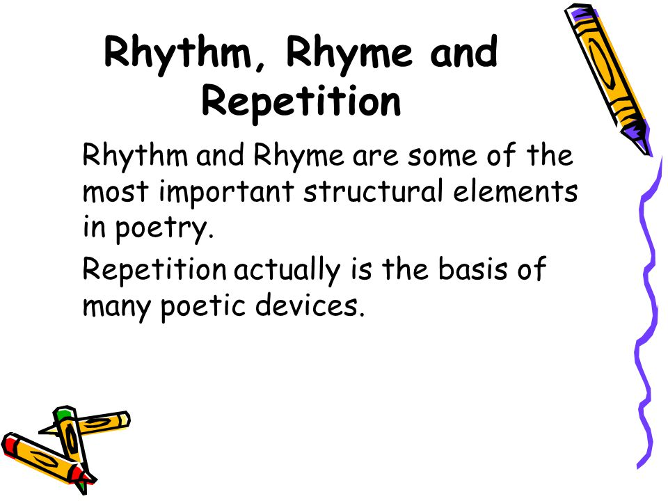 Rhythm, Rhyme and Repetition