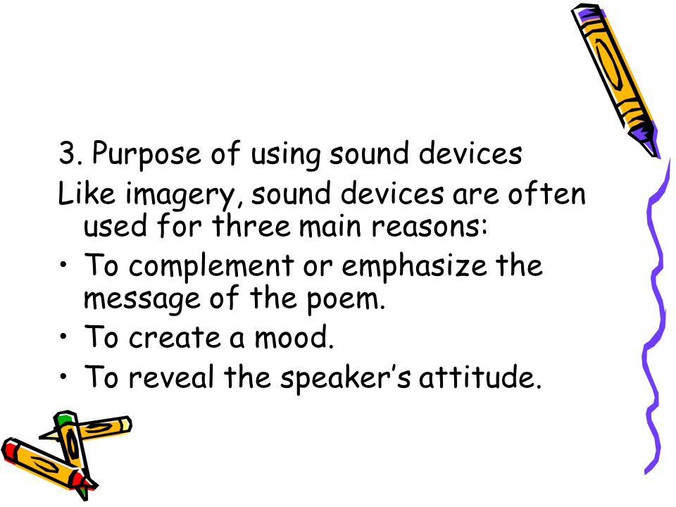 3. Purpose of using sound devices
