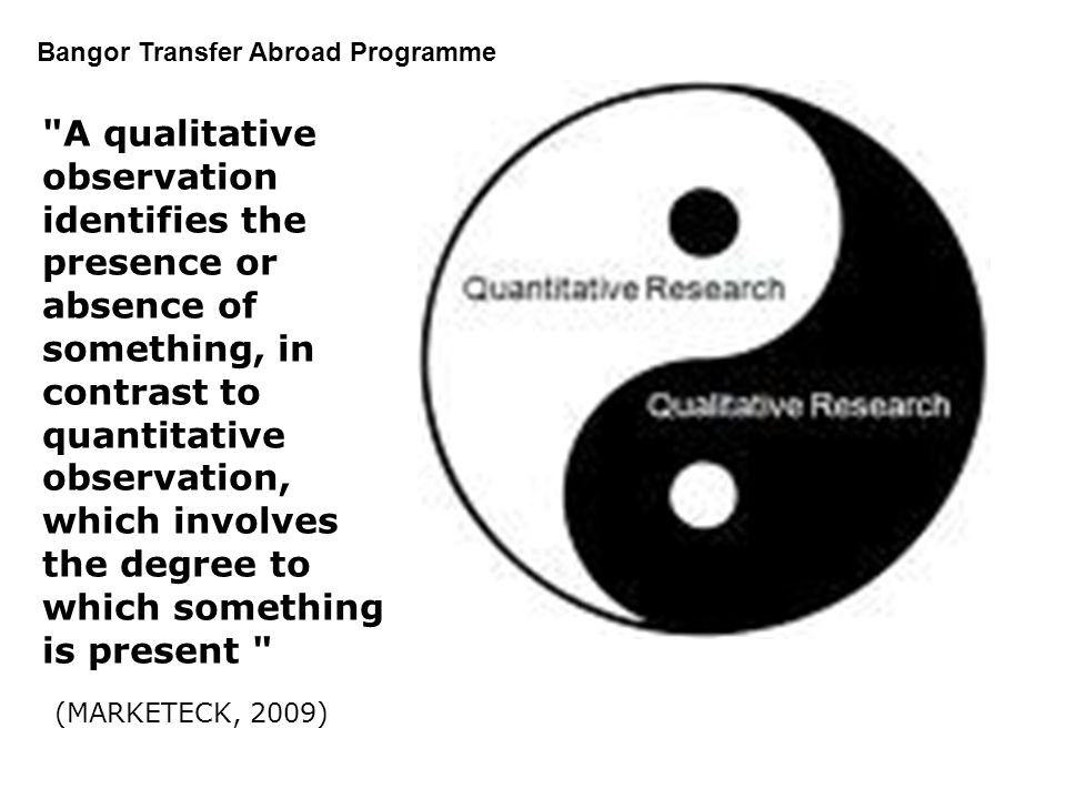 A qualitative observation identifies the presence or absence of something, in contrast to quantitative observation, which involves the degree to which something is present