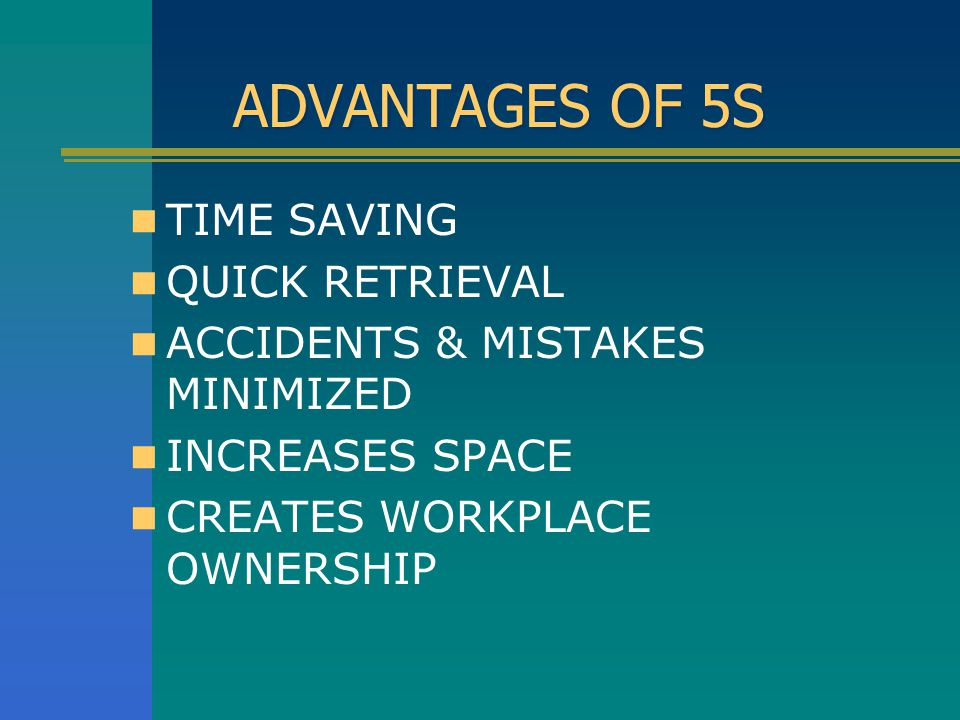 ADVANTAGES OF 5S TIME SAVING QUICK RETRIEVAL
