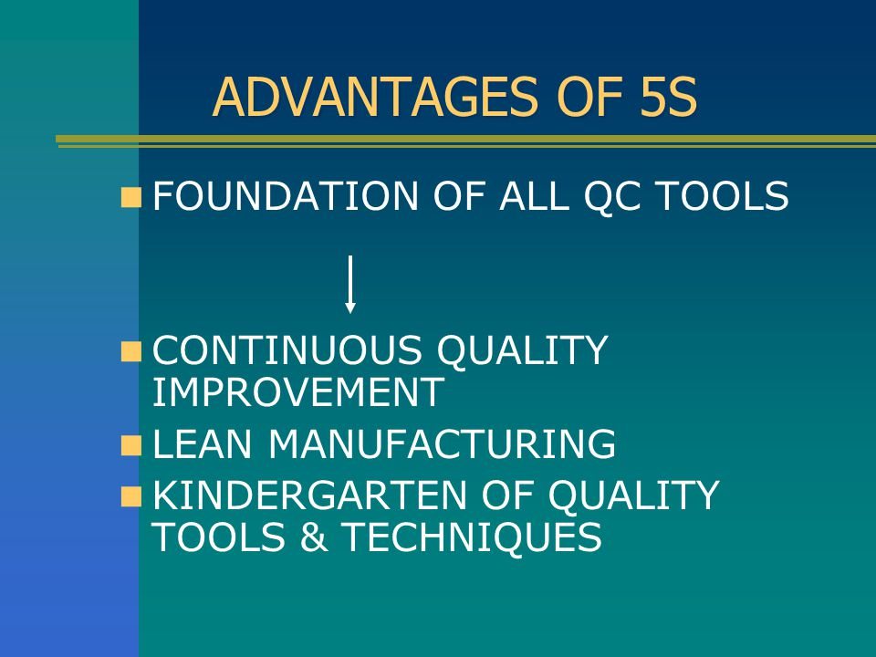 ADVANTAGES OF 5S FOUNDATION OF ALL QC TOOLS