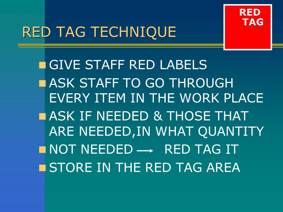 RED TAG TECHNIQUE RED TAG GIVE STAFF RED LABELS