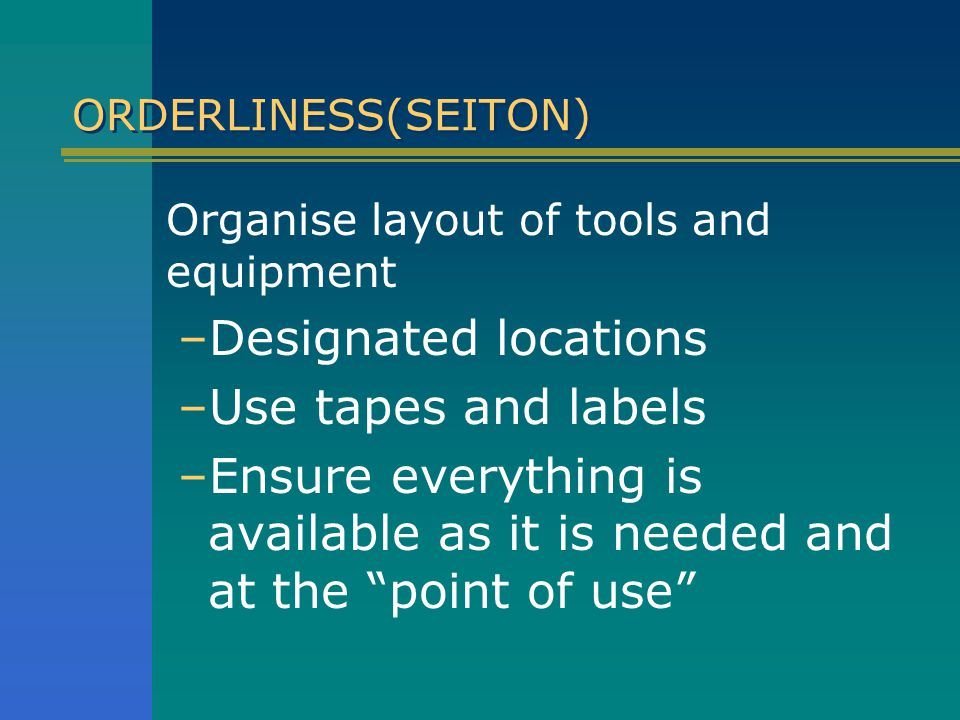 Designated locations Use tapes and labels