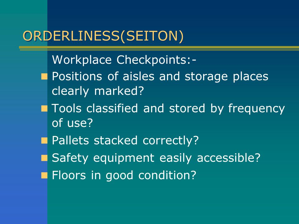ORDERLINESS(SEITON) Workplace Checkpoints:-