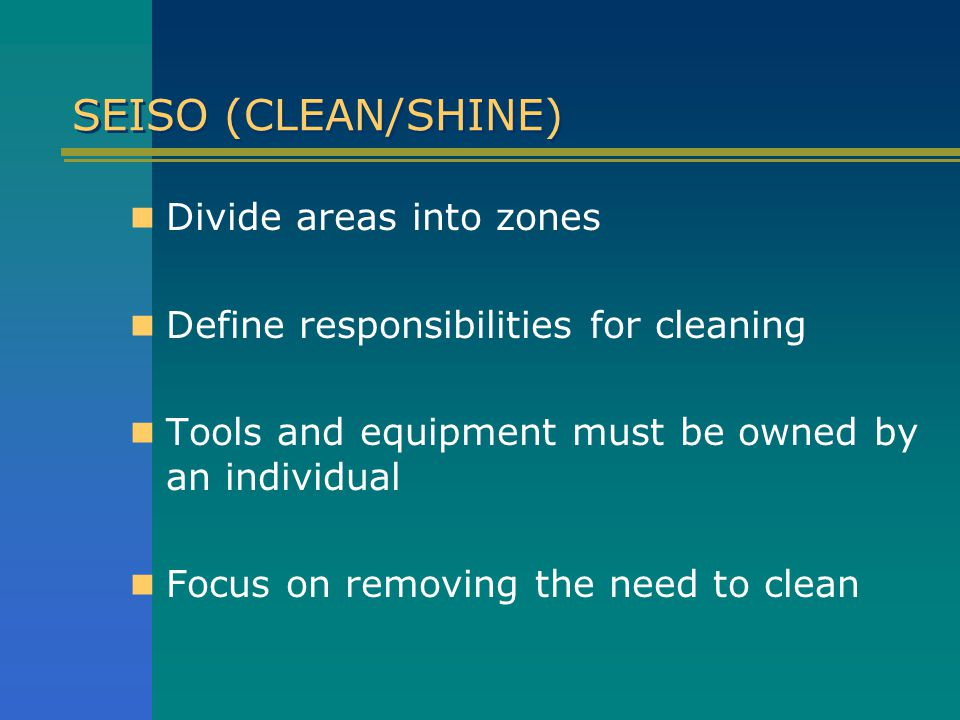 SEISO (CLEAN/SHINE) Divide areas into zones