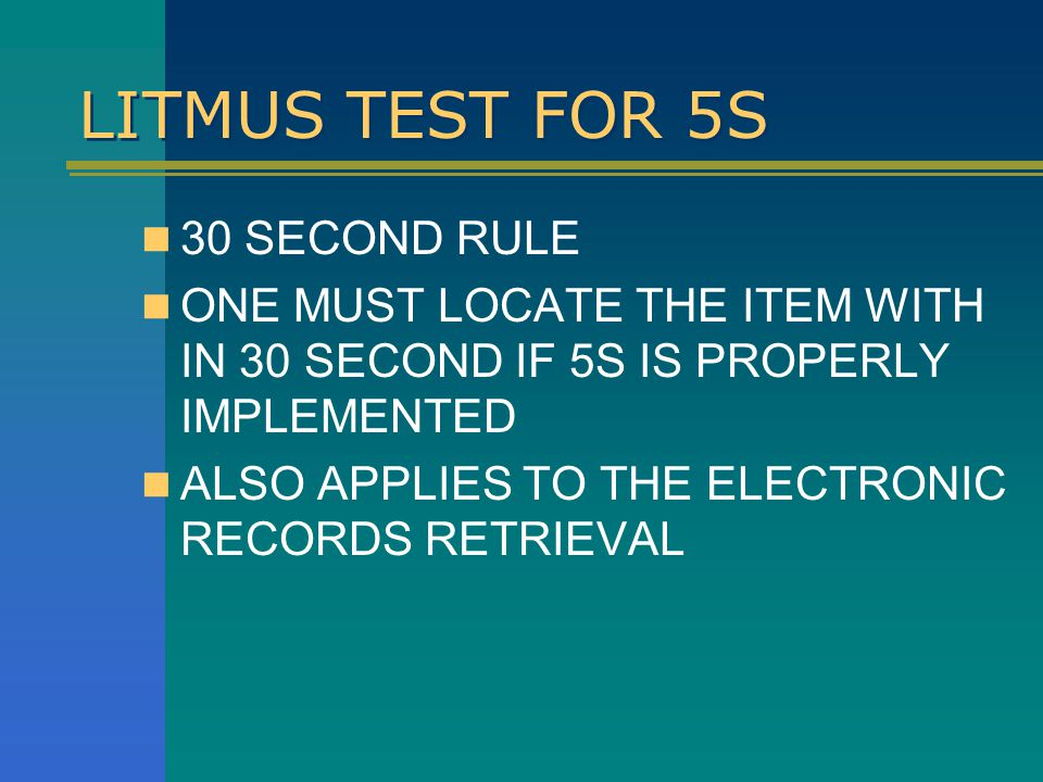 LITMUS TEST FOR 5S 30 SECOND RULE