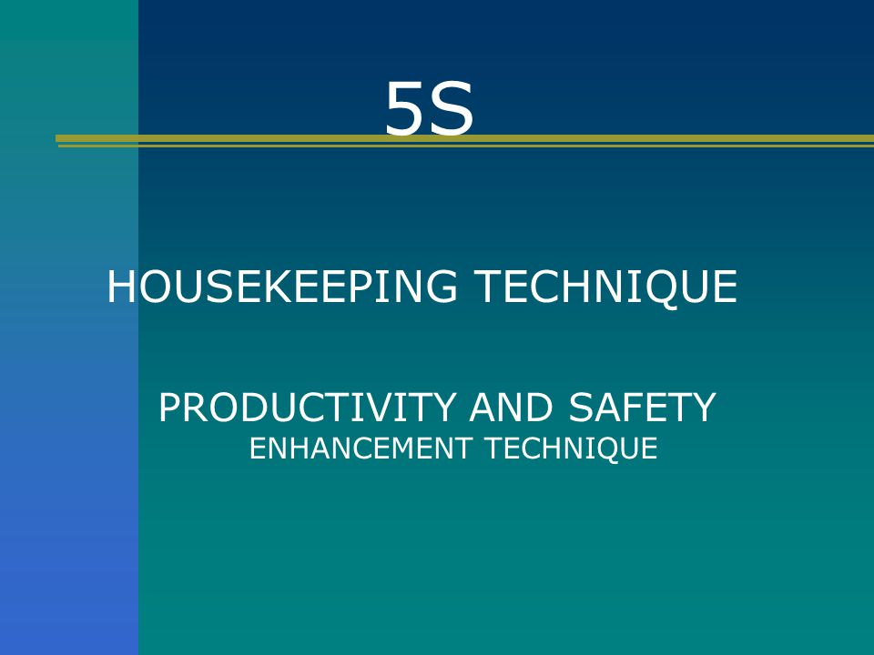 PRODUCTIVITY AND SAFETY ENHANCEMENT TECHNIQUE