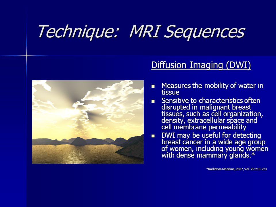 Technique: MRI Sequences