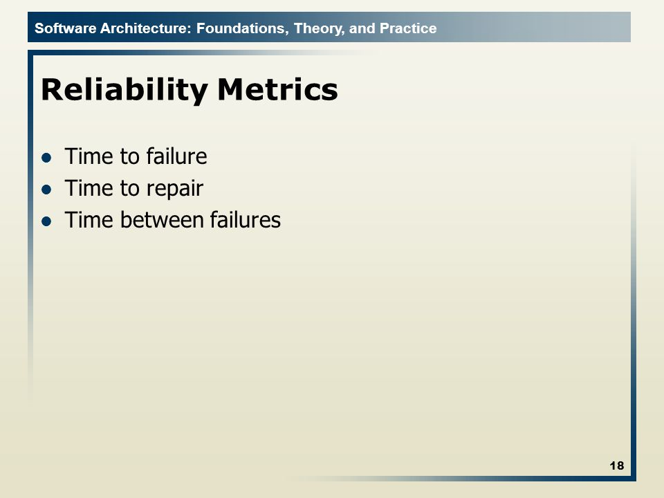 Reliability Metrics Time to failure Time to repair