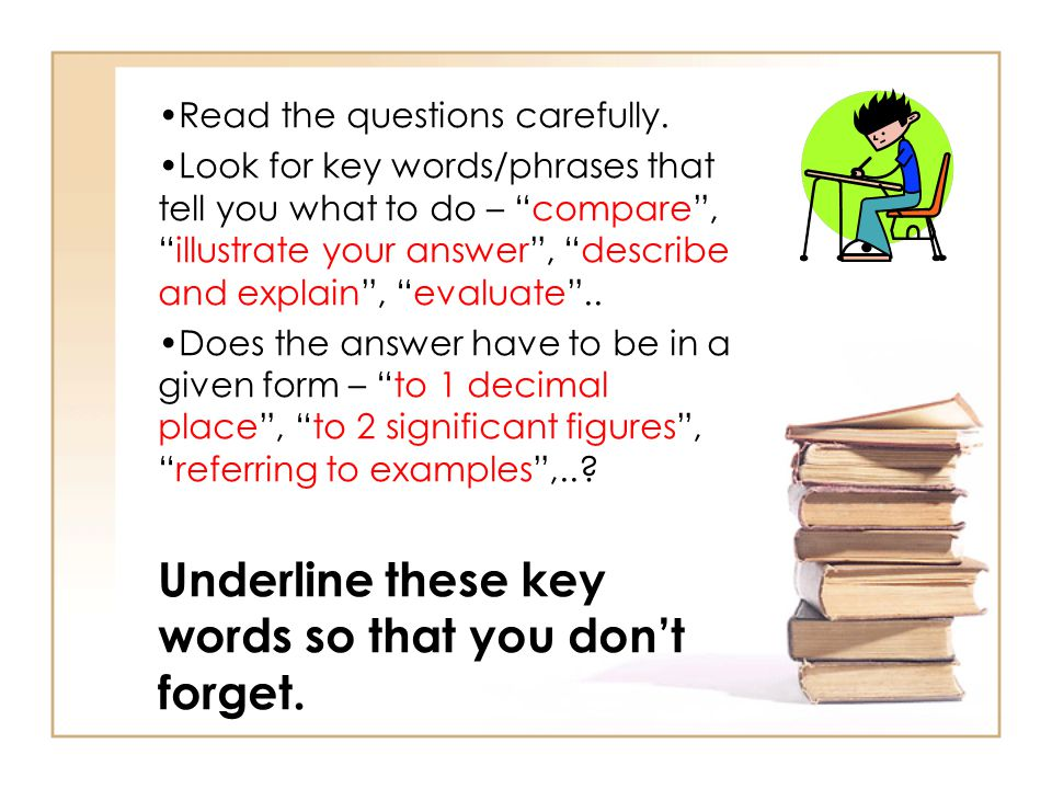 Underline these key words so that you don't forget.