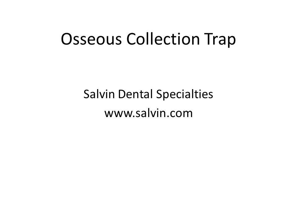 Osseous Collection Trap