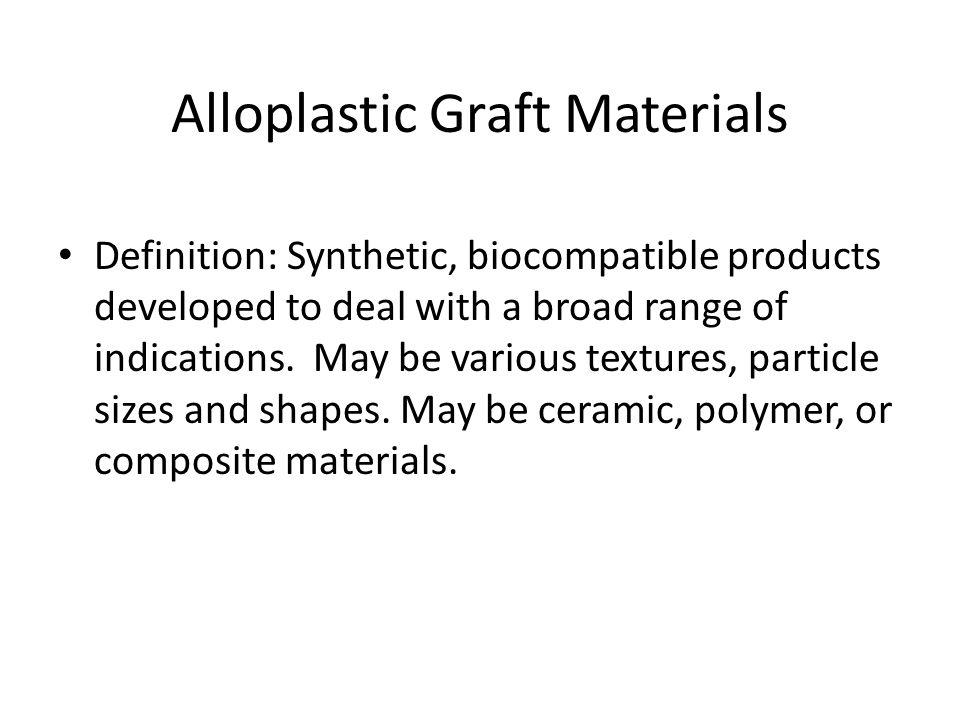 Alloplastic Graft Materials