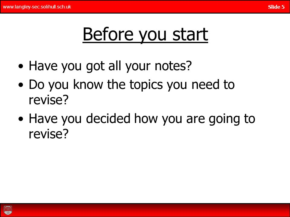 Before you start Have you got all your notes