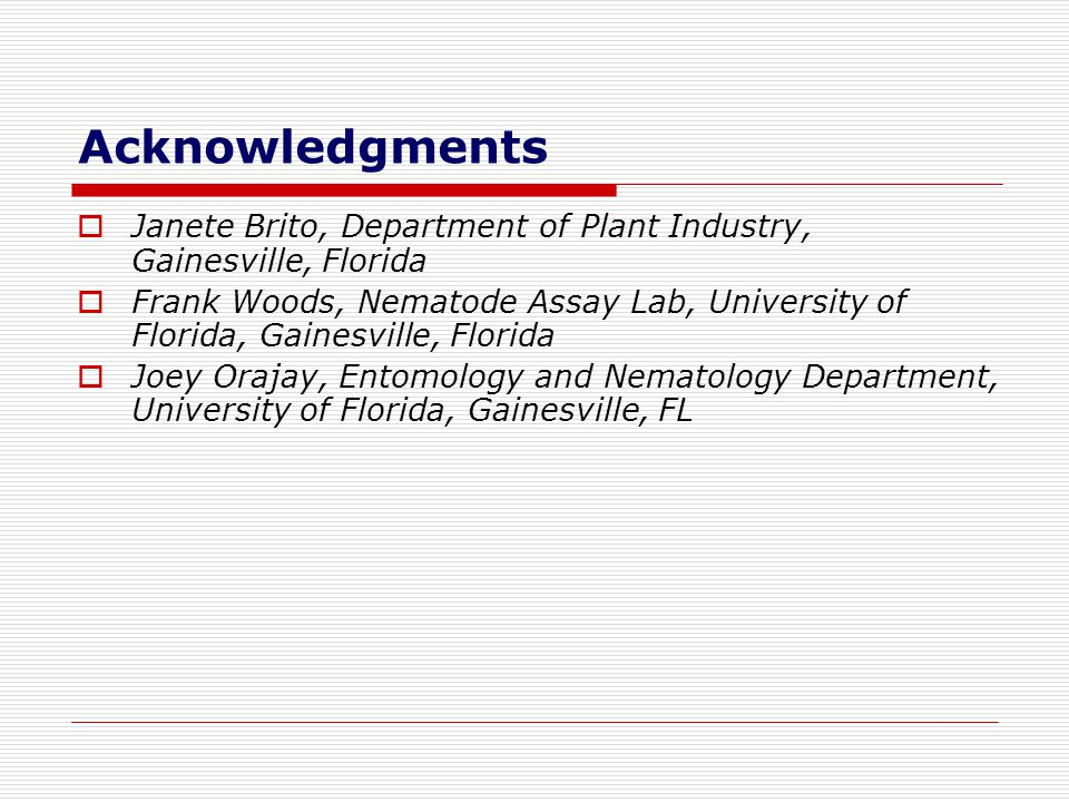 Acknowledgments Janete Brito, Department of Plant Industry, Gainesville, Florida.