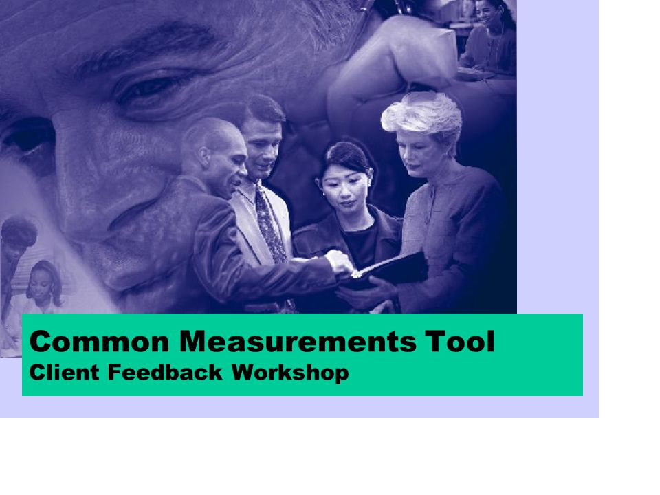 Common Measurements Tool Client Feedback Workshop