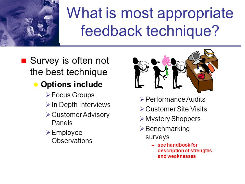 What is most appropriate feedback technique