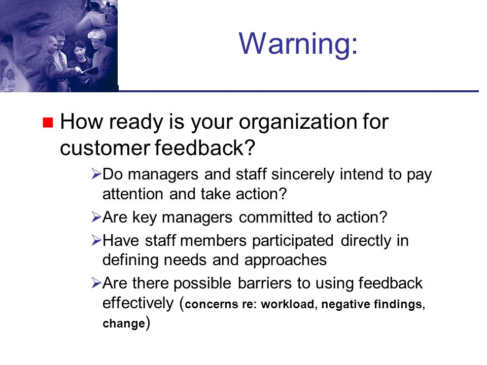 Warning: How ready is your organization for customer feedback