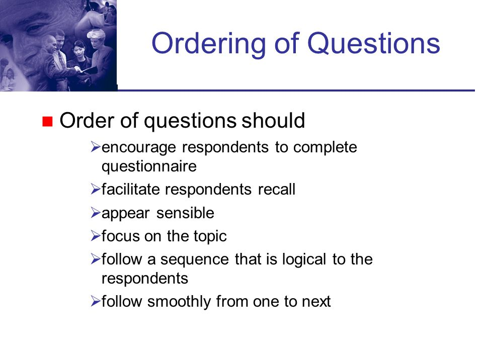 Ordering of Questions Order of questions should
