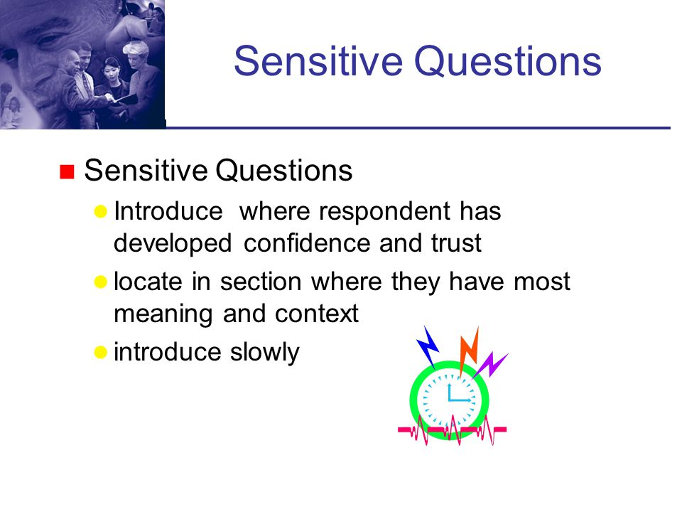 Sensitive Questions Sensitive Questions