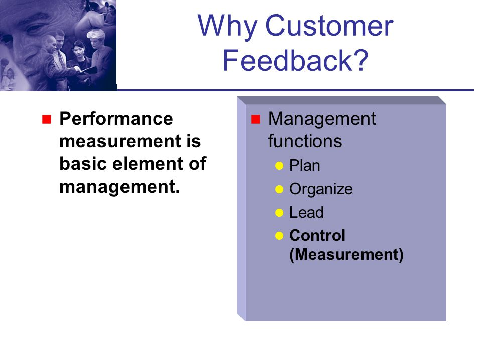 Why Customer Feedback Performance measurement is basic element of management. Management functions.