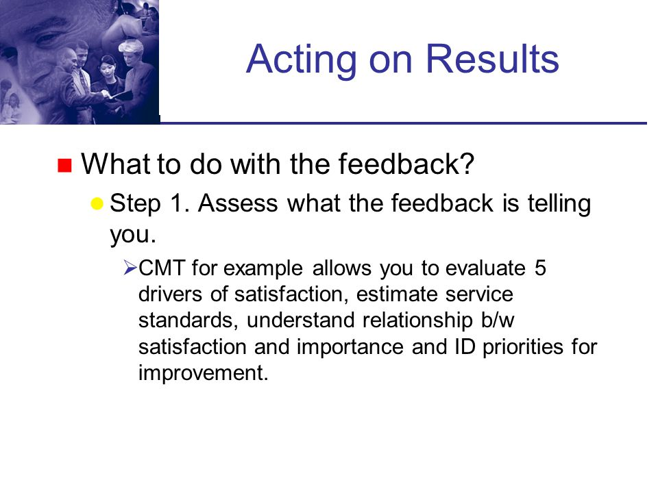Acting on Results What to do with the feedback