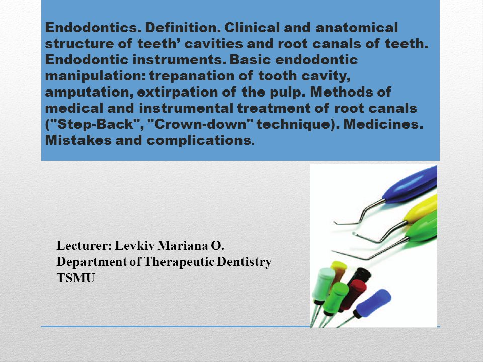 Endodontics. Definition