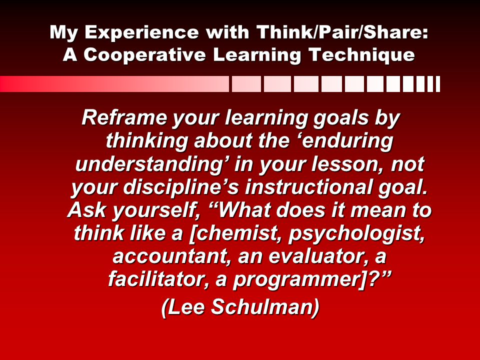 My Experience with Think/Pair/Share: A Cooperative Learning Technique
