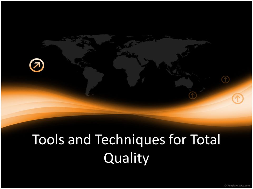 Tools and Techniques for Total Quality
