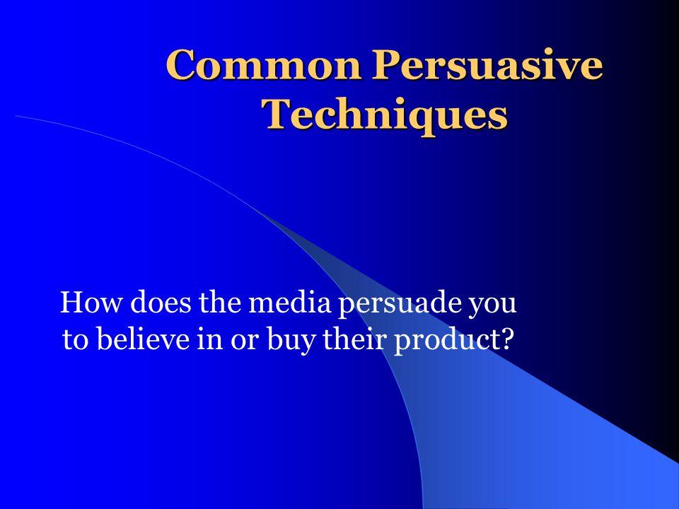 Common Persuasive Techniques