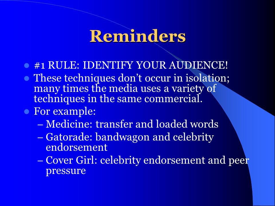 Reminders #1 RULE: IDENTIFY YOUR AUDIENCE!