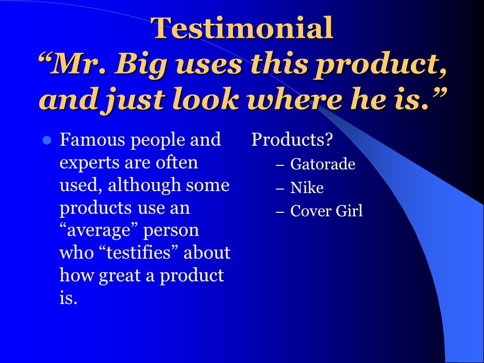 Testimonial Mr. Big uses this product, and just look where he is.