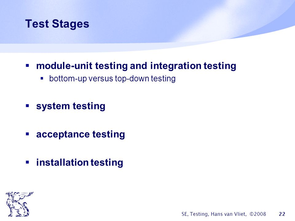 Test Stages module-unit testing and integration testing system testing
