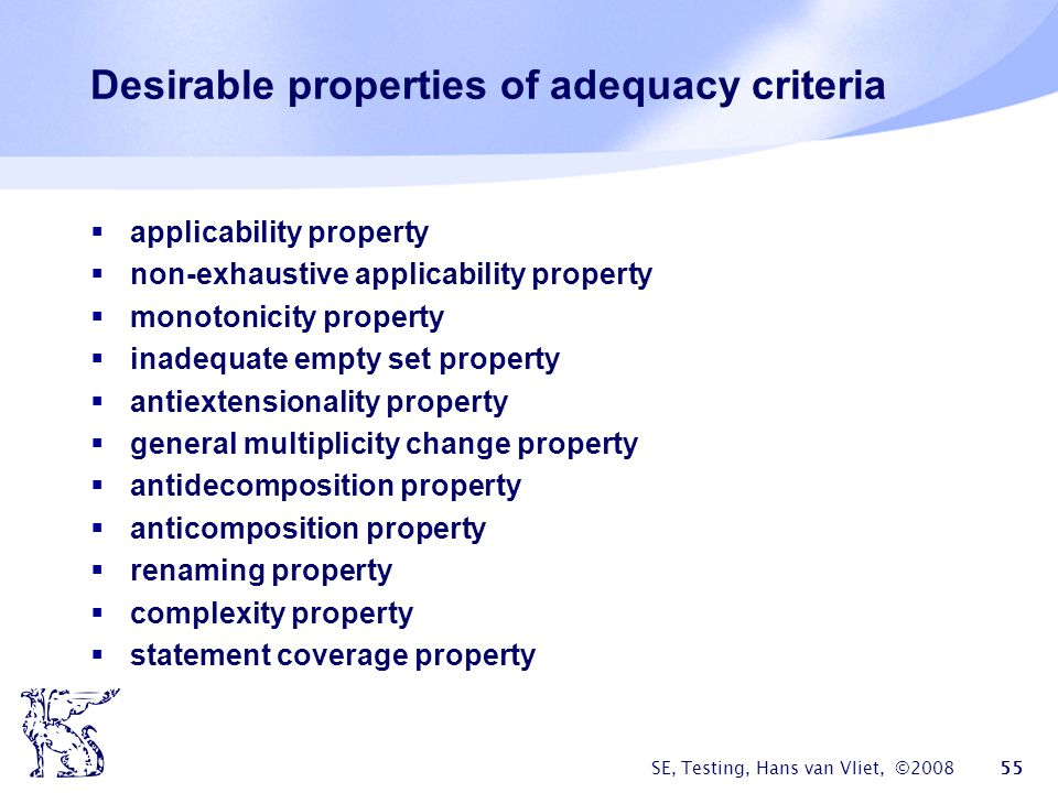 Desirable properties of adequacy criteria