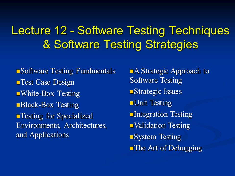 Lecture 12 Software Testing Techniques Software Testing Strategies Ppt Video Online Download