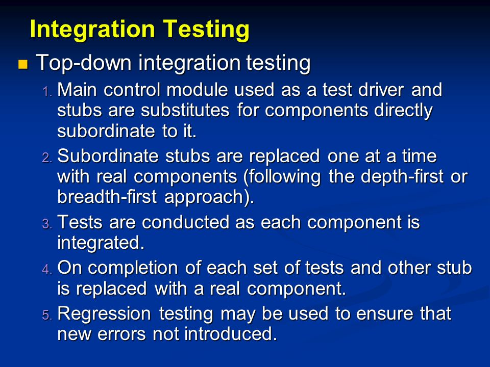 Integration Testing Top-down integration testing