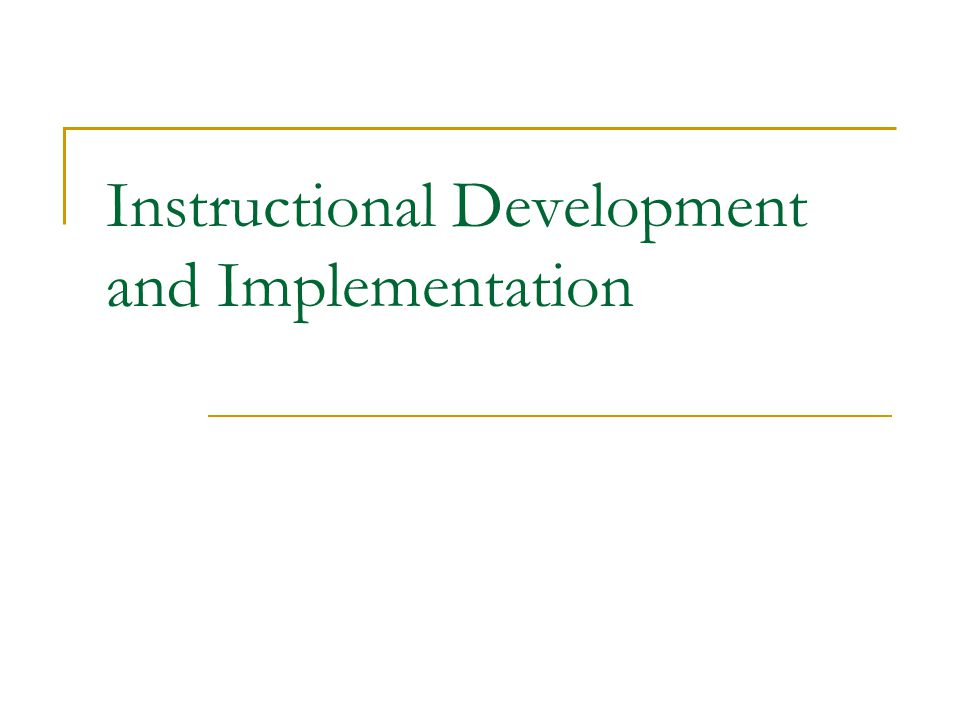 Instructional Development and Implementation