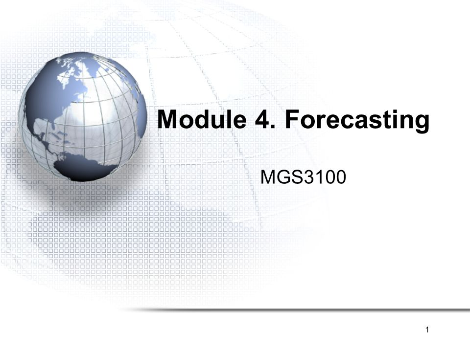 Module 4. Forecasting MGS3100