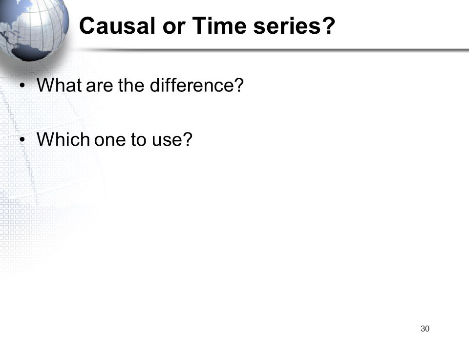 Causal or Time series What are the difference Which one to use