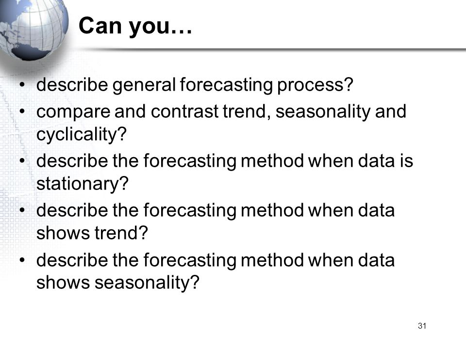 Can you… describe general forecasting process