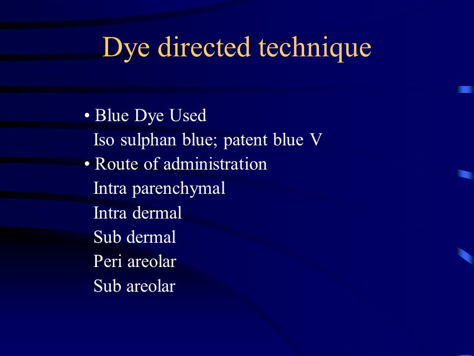Dye directed technique