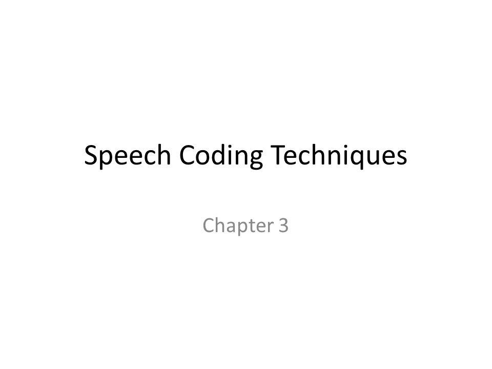 Speech Coding Techniques