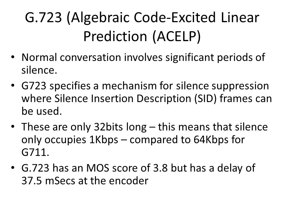 G.723 (Algebraic Code-Excited Linear Prediction (ACELP)