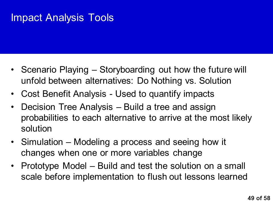 Impact Analysis Tools Scenario Playing – Storyboarding out how the future will unfold between alternatives: Do Nothing vs. Solution.