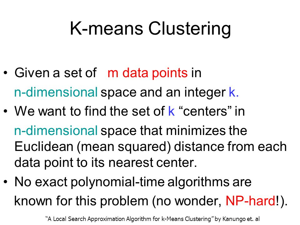 K-means Clustering Given a set of m data points in