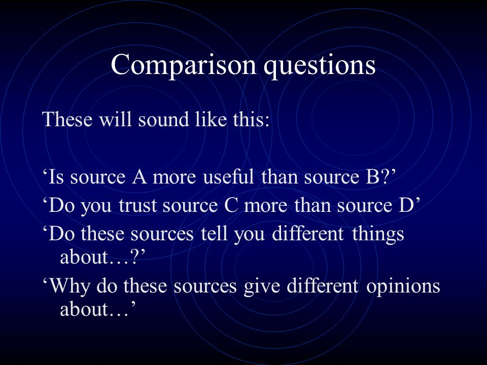 Comparison questions These will sound like this: