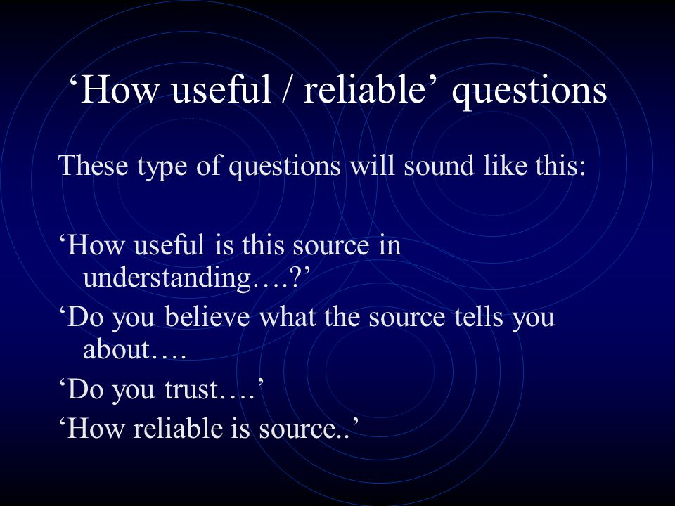 'How useful / reliable' questions